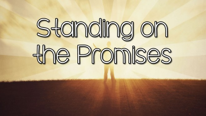 Standing on the Promises – Aug 17, 2014 | Crosspoint Church Online