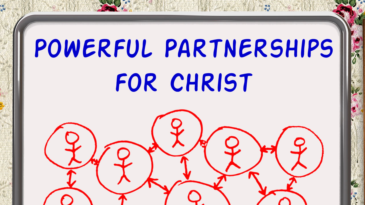 Powerful Partnerships for Christ – Sept 7, 2014 ...