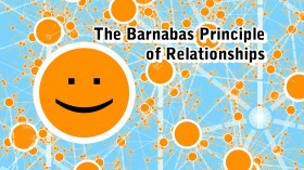 The Barnabas Principle of Relationships