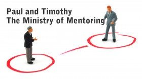 Paul and Timothy The Ministry of Mentoring