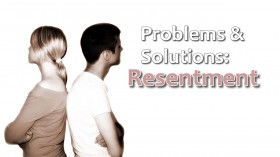 Problems and Solutions Resentment