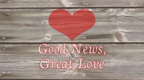 01 Good News Great Love
