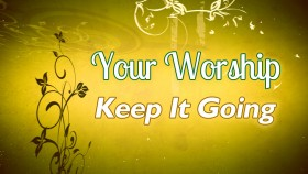 01 Your Worship Keep It Going