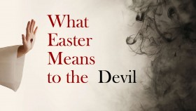 01 What Easter Means to the Devil