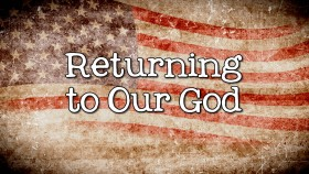 Returning to our God