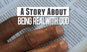 A Story About Being Real With God