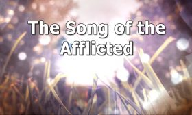 The Song of the Afflicted TITLE